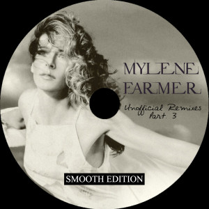 Mylène Farmer - Unofficial Remixes Part. 3 (CD)