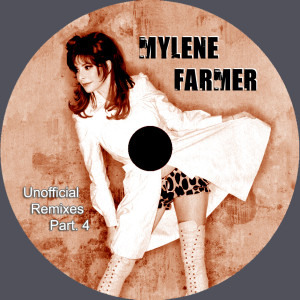 Mylène Farmer - Unofficial Remixes Part. 4 (CD)