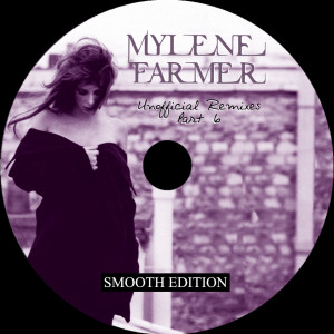 Mylène Farmer - Unofficial Remixes Part. 6 (CD)