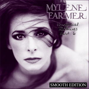 Mylène Farmer - Unofficial Remixes Part. 6 (Front)