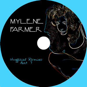 Mylène Farmer - Unofficial Remixes Part. 7 (CD)