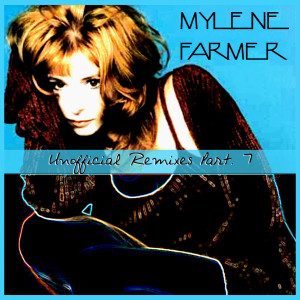 Mylène Farmer - Unofficial Remixes Part. 7 (Front)