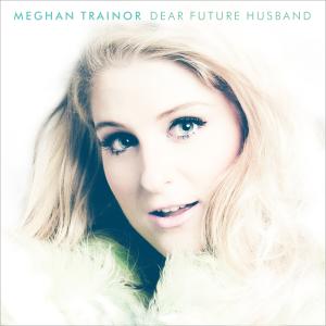 Meghan-Trainor-Dear-Future-Husband-2015-1500x1500