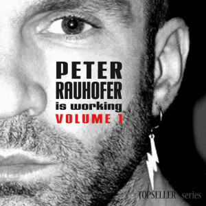 Peter Rauhofer Is Working Volume 1 f