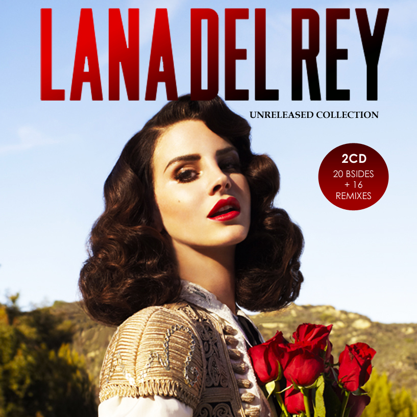 LANA DEL REY The Unreleased Collection (2014) | The Real ...