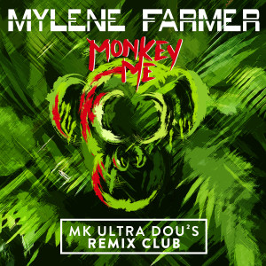 Single - Monkey me (MK Ultra Dou2s Remix Club)