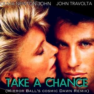 Olivia Newton-John & John Travolta -Take A Chance (Mirror Ball's Cosmic Dawn Remix)
