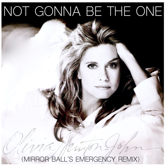 Olivia Newton John Not Gonna Be The One 1992 geffen records Mirror Ball's Emergency Remix)