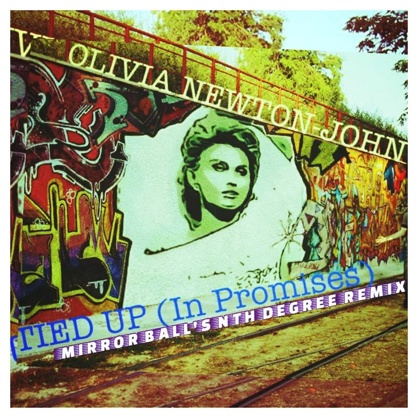 Olivia Newton-John Tied Up (Mirror Ball's Nth Degree Remix)