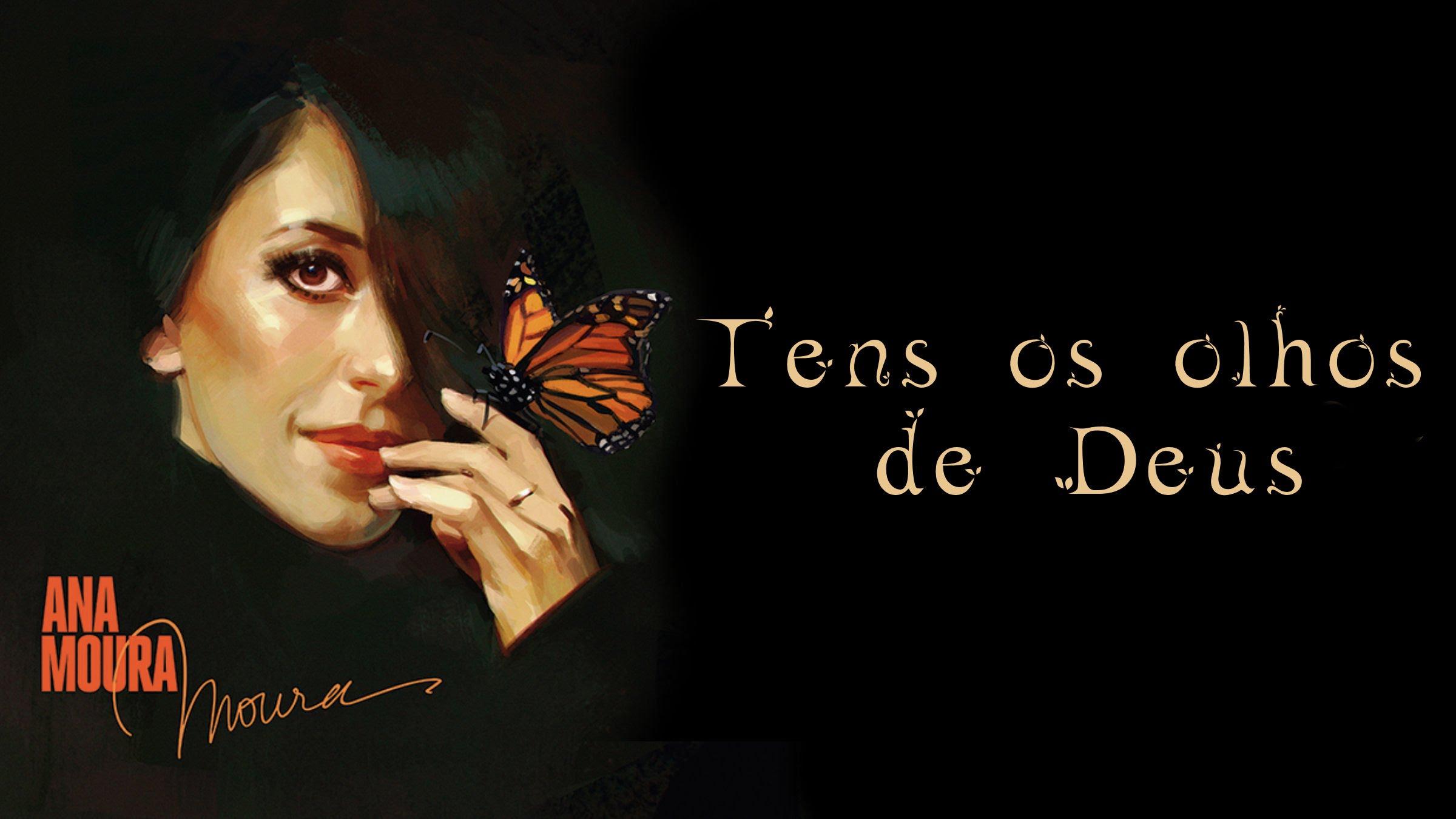 """Os Sonhos De Deus Versiculo: ANA MOURA Releases """"Tens Os Olhos De Deus"""" As The Second"""