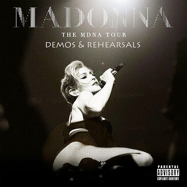 MADONNA THE MDNA TOUR: The 41 Fabulous And Unexpected DEMOS & REHEARSALS